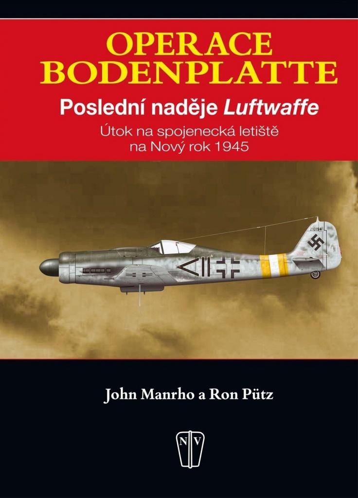 Operace Bodenplatte - Ron Pütz, John Manhro