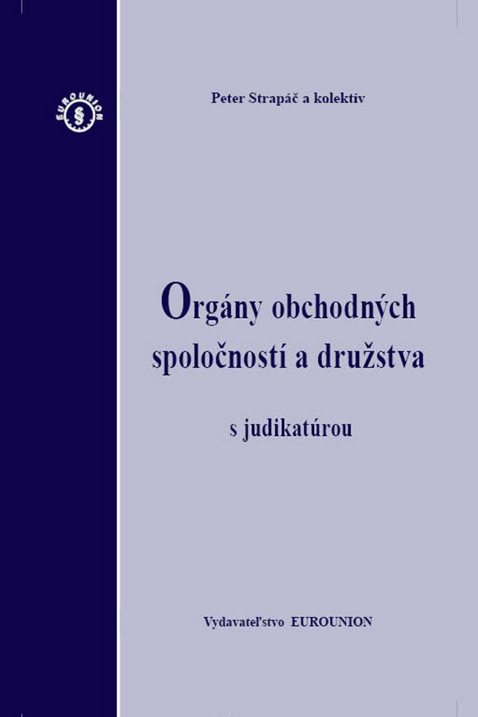 Orgány obchodných spoločností a družstva s judikatúrou - Peter Strapáč