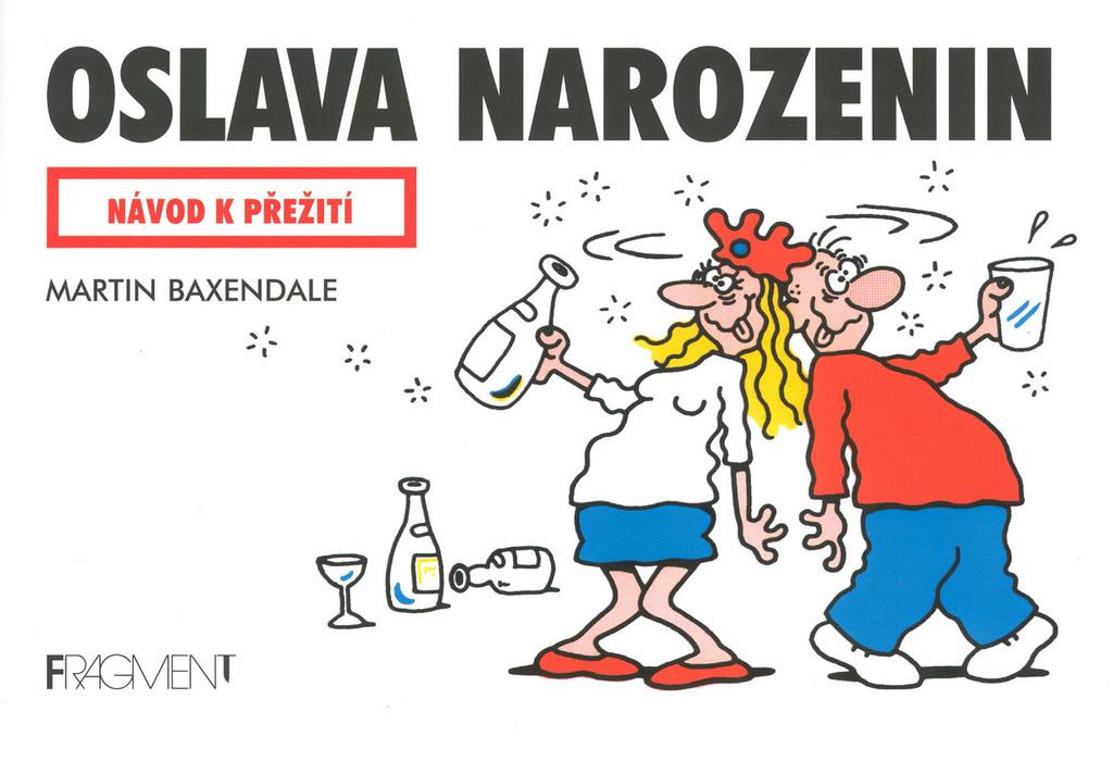 oslava narozenin Oslava narozenin | KNIHCENTRUM.cz oslava narozenin
