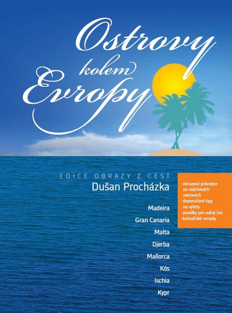 Ostrovy kolem Evropy - Dušan Procházka