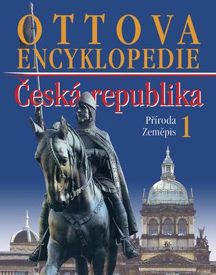 Ottova encyklopedie ČR 1.díl Příroda,  Zeměpis