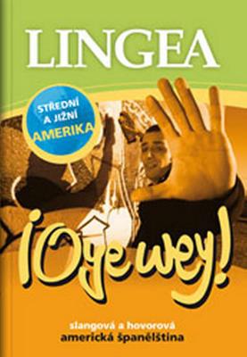Obrázok Oye wey! Slangová a hovorová americká španělština
