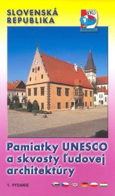 Pamiatky UNESCO a skvosty ľudovej architektúry
