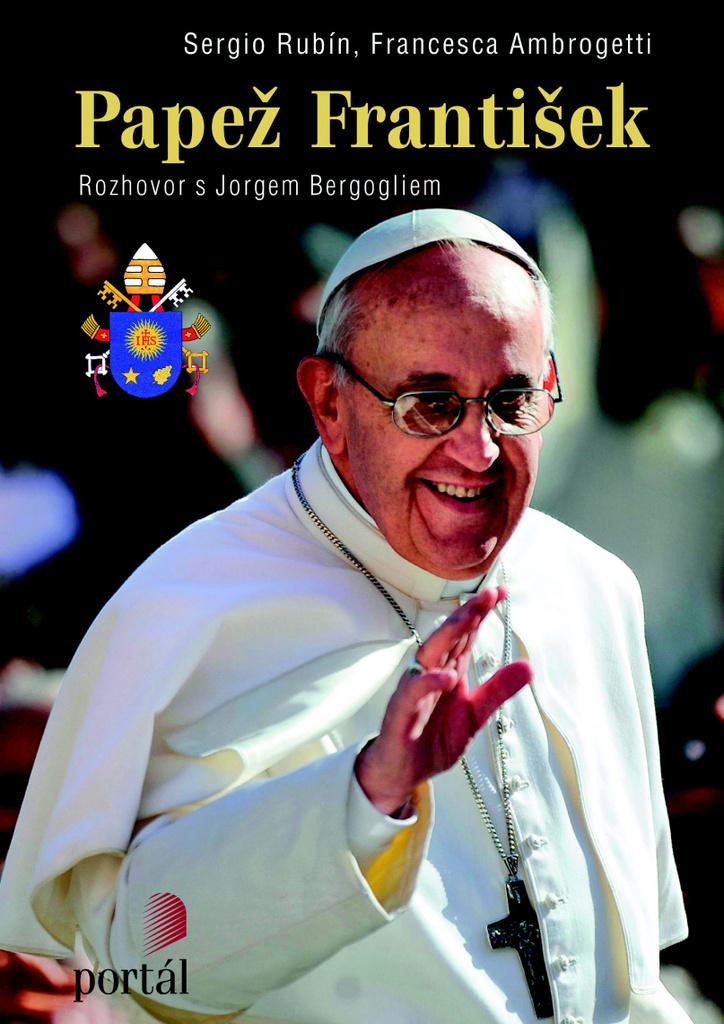 Papež František - Francesca Ambrogetti, Sergio Rubín
