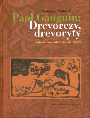 Obrázok Paul Gauguin: Drevorezy, drevoryty