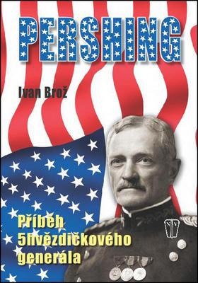 Obrázok Pershing Příběh 5hvězdičkového generála