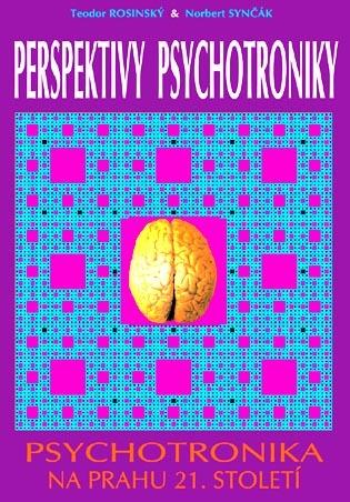 Perspektivy psychotroniky - Teodor Rosinský