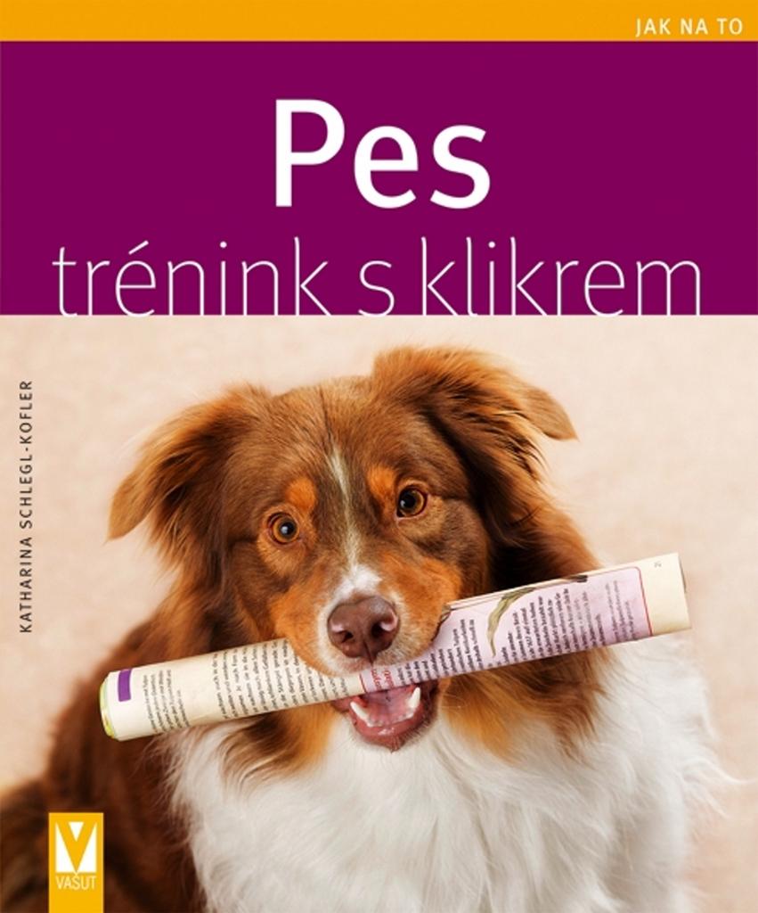 Pes trénink s klikrem - Katharina Schlegl-Kofler