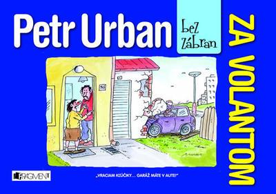 Petr Urban bez zábran Za volantom