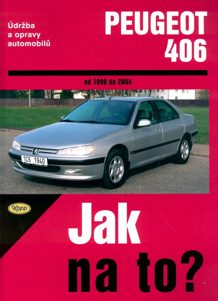 KOPP Peugeot 406 od 1996 do 2004 - A. K. Legg, Peter T. Gill