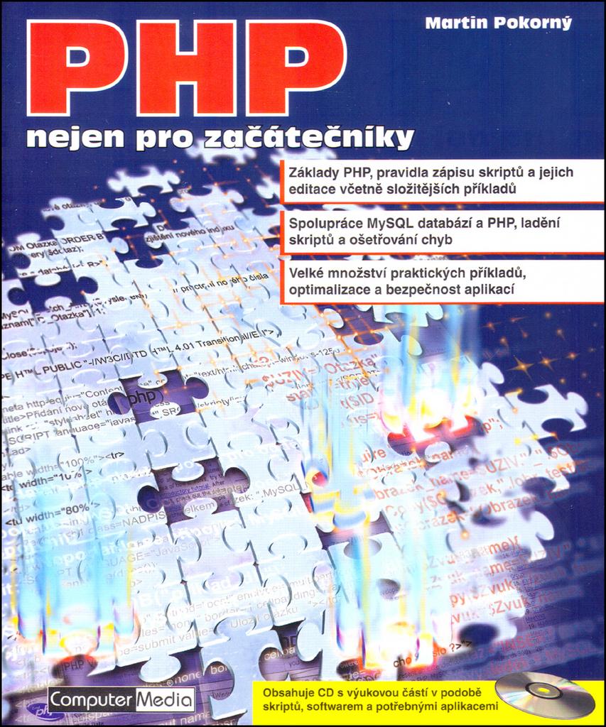 PHP nejen pro začátečníky + CD - Martin Pokorný