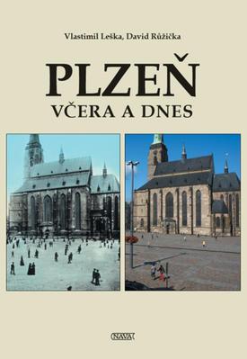 Plzeň včera a dnes