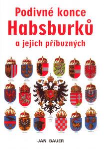 Obrázok Podivné konce Habsburků a jejich příbuzných