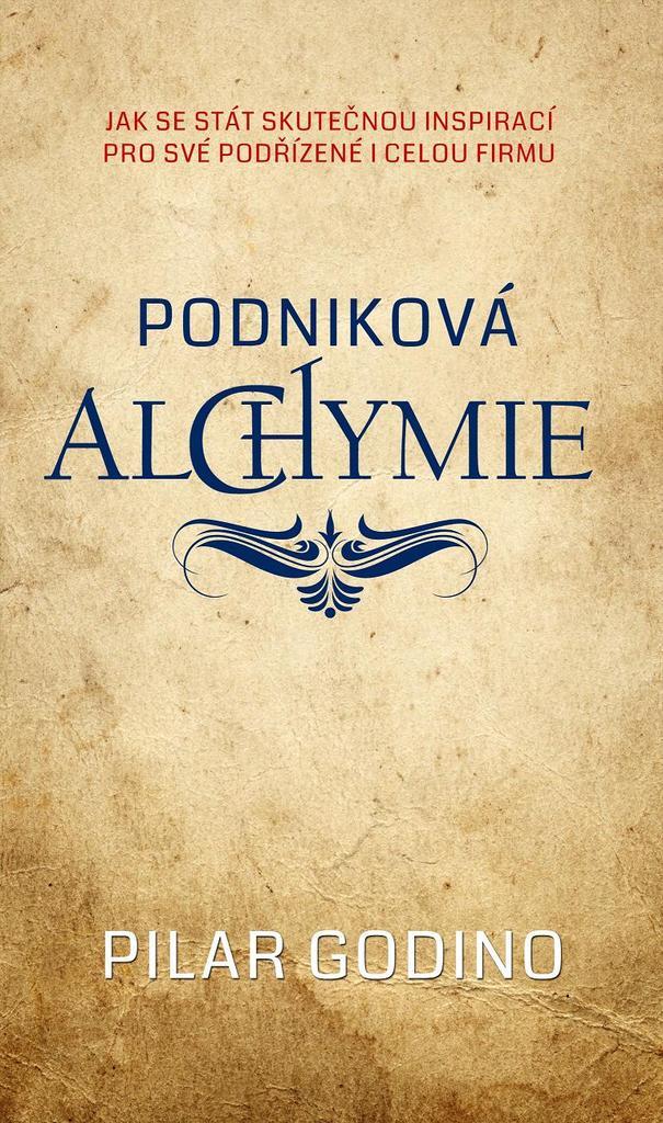 Podniková alchymie - Pilar Godino