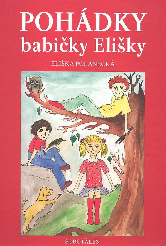 Pohádky babičky Elišky - Eliška Polanecká