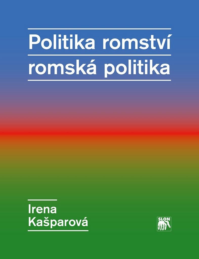Politika romství romská politika - Ireny Kašparová