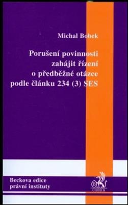 Porušení povinností zahájit řízení o předběžné otázce dle článku 234 (3) SES