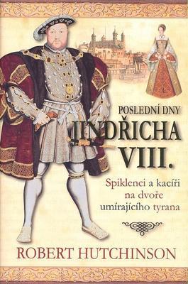 Obrázok Poslední dny Jindřicha VIII.