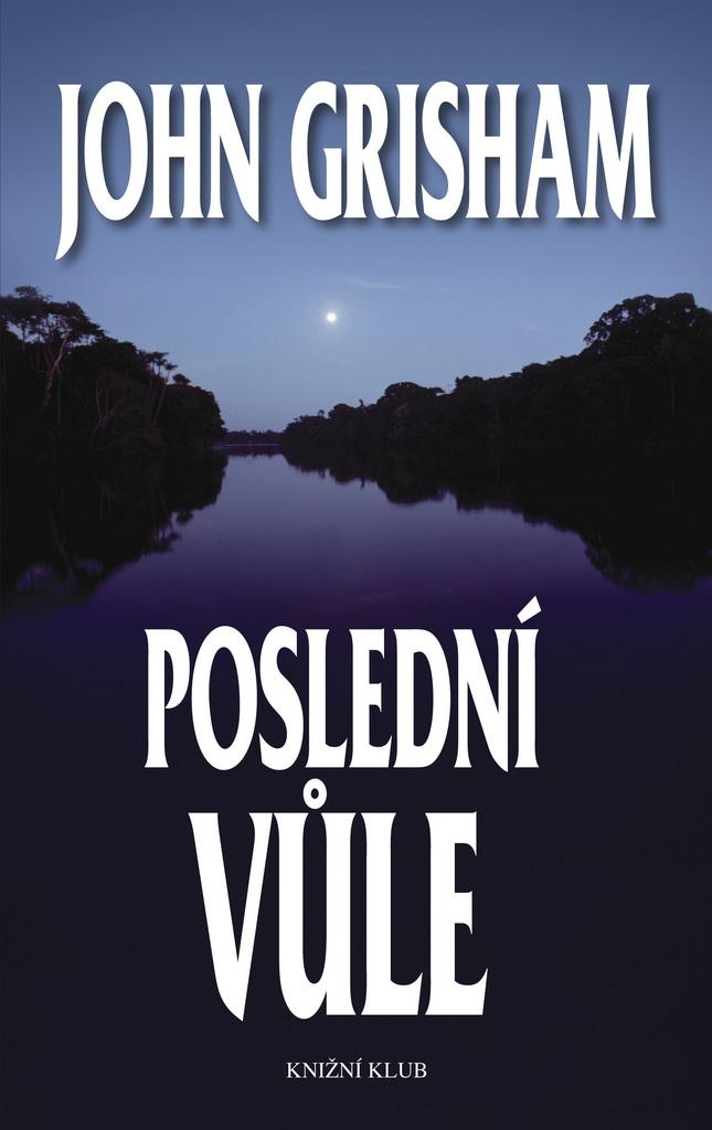 Poslední vůle - John Grisham