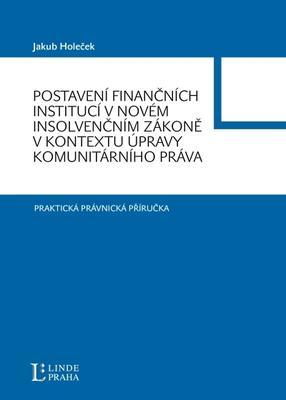 Postavení finančních institucí v novém insolvenčním zákoně