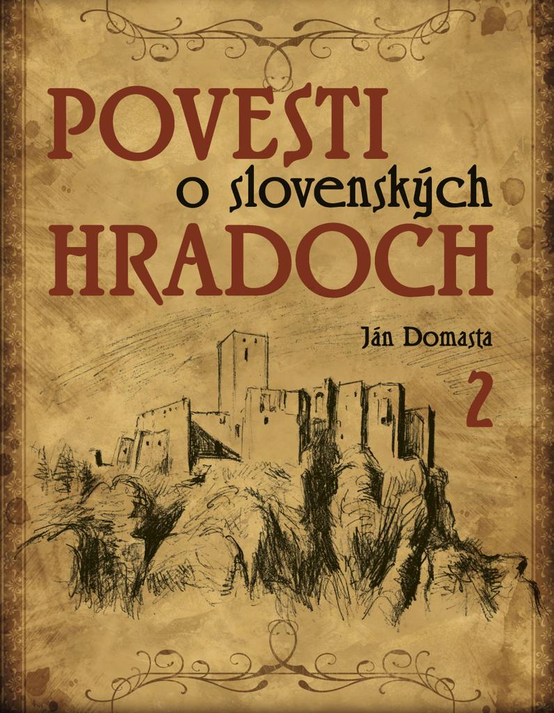 Povesti o slovenských hradoch 2 - Ján Domasta
