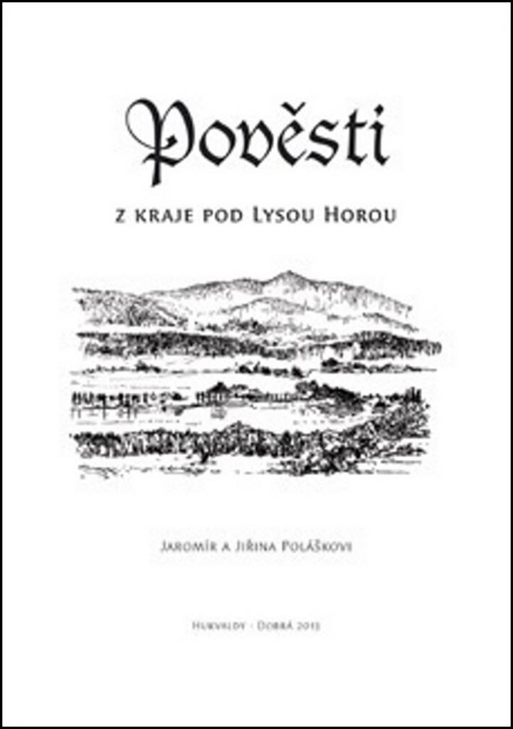 Pověsti z kraje pod Lysou horou - Jaromír Polášek, Jiřina Polášková