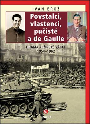 Obrázok Povstalci, vlastenci, pučisté a de Gaulle