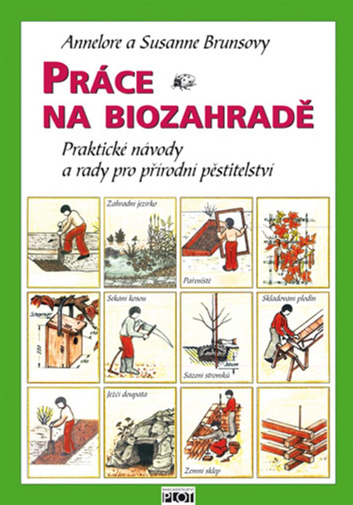 Práce na biozahradě - Susanne Brunsová, Annelore Brunsová