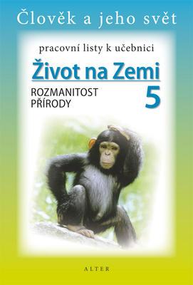 Obrázok Pracovní listy k učebnici Život na Zemi 5, Rozmanitost přírody