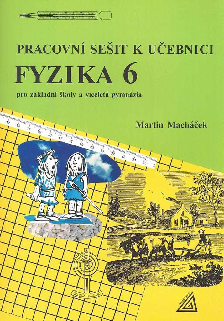 Pracovní sešit k učebnici Fyzika 6 - Martin Macháček
