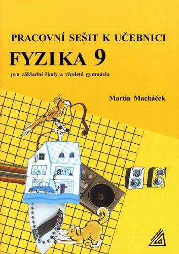 Fyzika 9 Pracovní sešit k učebnici - M. Macháček
