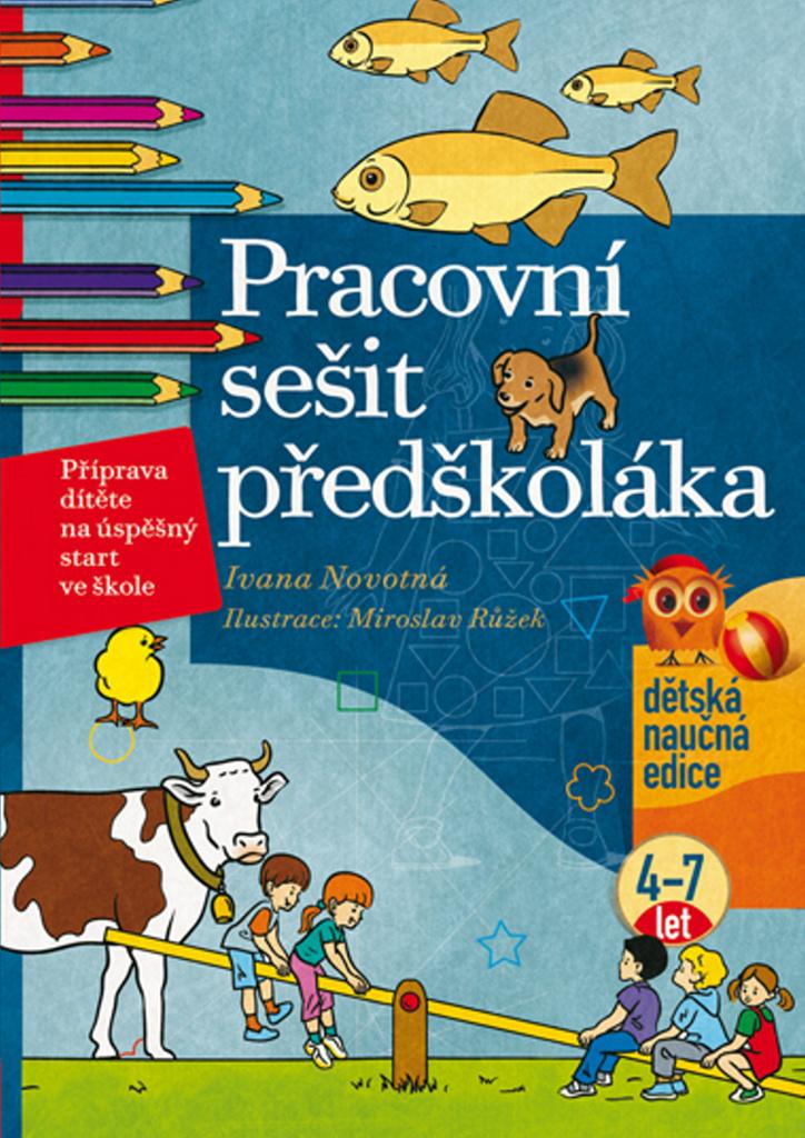 Pracovní sešit předškoláka - Ivana Novotná