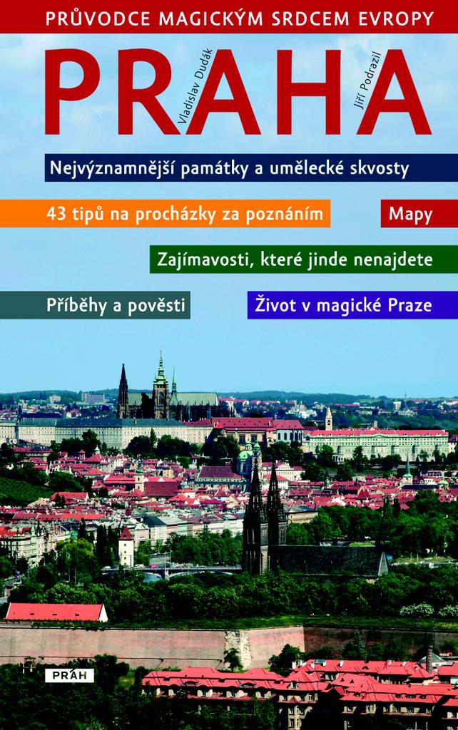 Praha Průvodce magickým srdcem Evropy - Vladislav Dudák