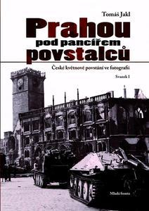 Obrázok Prahou pod pancířem povstalců