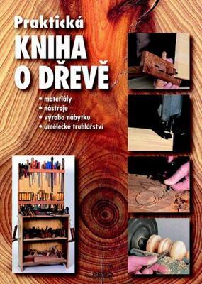 Obrázok Praktická kniha o dřevě