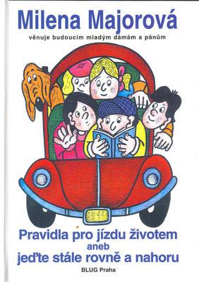 Obrázok Pravidla pro jízdu životem aneb jeďte stále rovně a nahoru