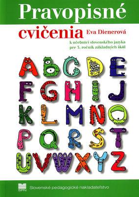 Pravopisné cvičenia k učebnici slovenského jazyka pre 3. ročník základných škôl