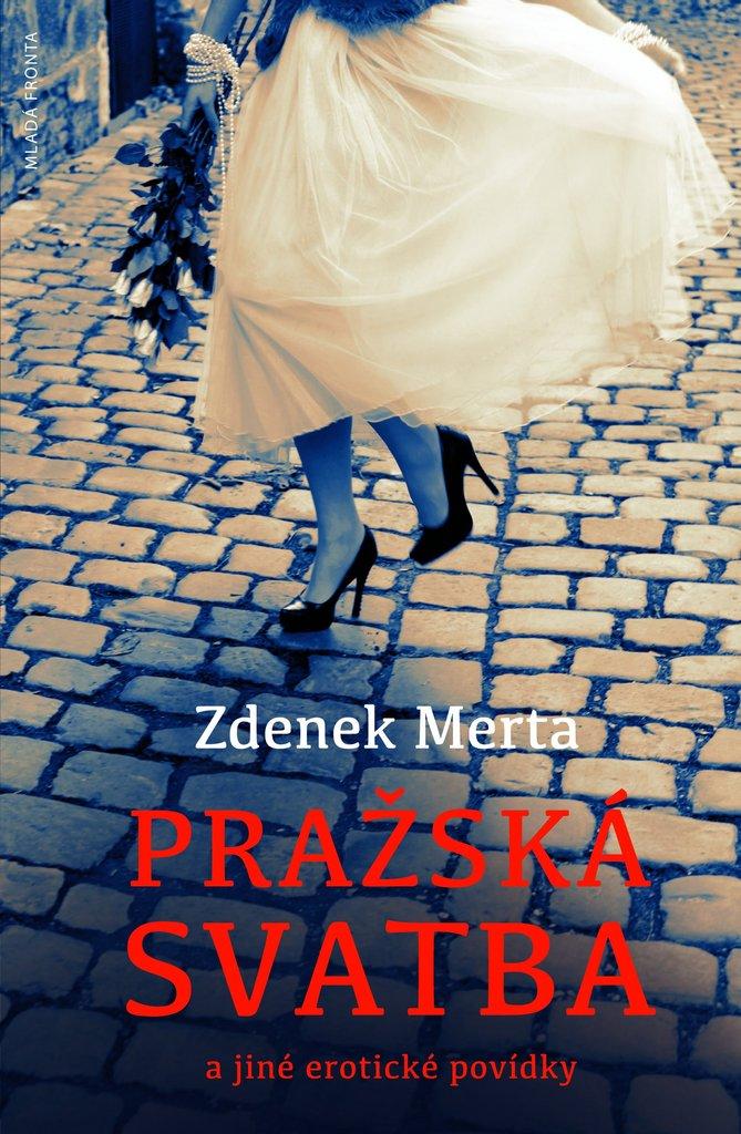 Pražská svatba a jiné erotické povídky - Zdeněk Merta