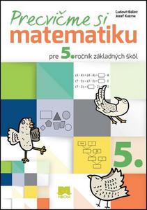 Obrázok Precvičme si matematiku pre 5. ročník základných škôl