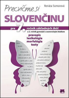Obrázok Precvičme si slovenčinu pre 7. ročník základných škôl a 2. ročník gymnázií