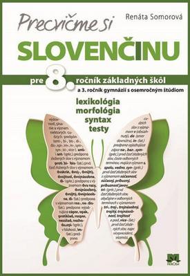 Obrázok Precvičme si slovenčinu pre 8. ročník základných škôl a 3. ročník gymnázií