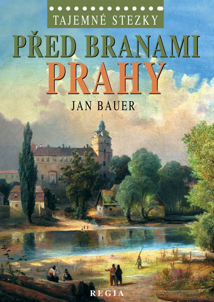 Před branami Prahy - Jan Bauer