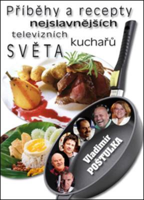 Obrázok Příběhy a recepty nejslavnějších televizních kuchařů světa