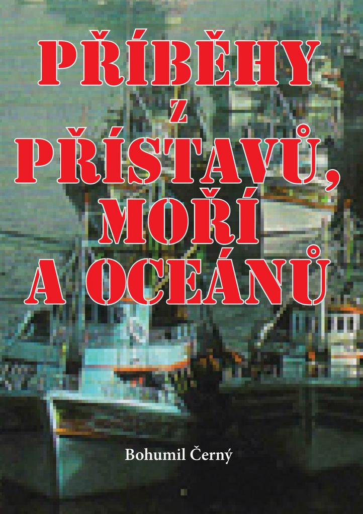 Příběhy z přístavů, moří a oceánů - Bohumil Černý