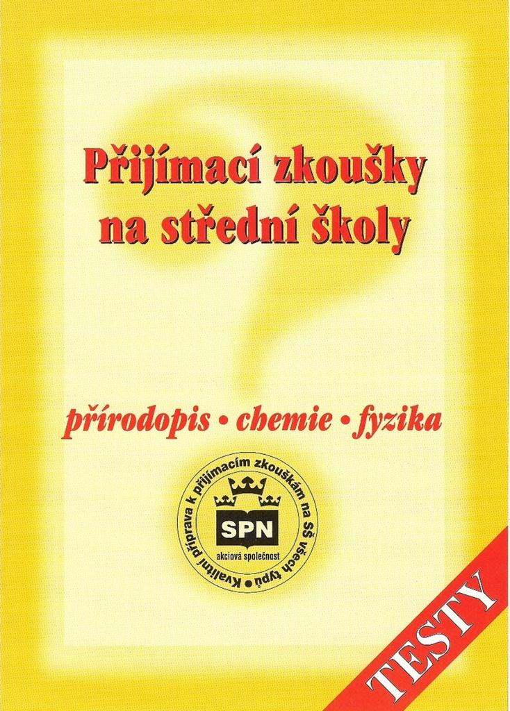 Přijímací zkoušky na SŠ přírodopis - chemie - fyzika - Milan Bičík