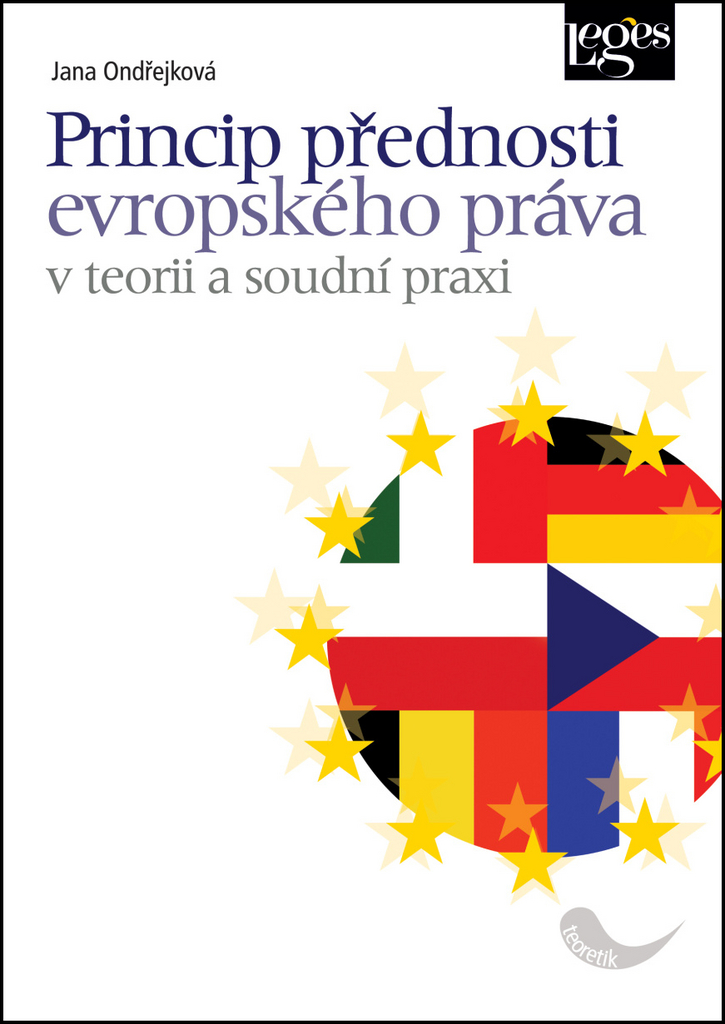 Princip přednosti evropského práva v teorii a soudní praxi - Jana Ondřejková