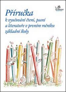 Obrázok Příručka k vyučování čtení, psaní, aliteratuře v prvním ročníku základní školy
