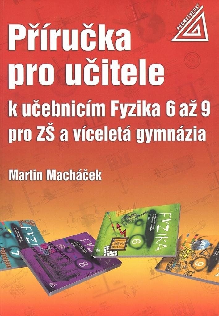 Příručka pro učitele k učebnicím Fyzika 6 až 9 pro ZŠ a víceletá gymnázia - M. Macháček