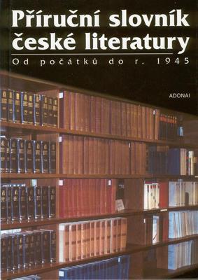 Obrázok Příruční slovník české literatury od počátků do r.1945