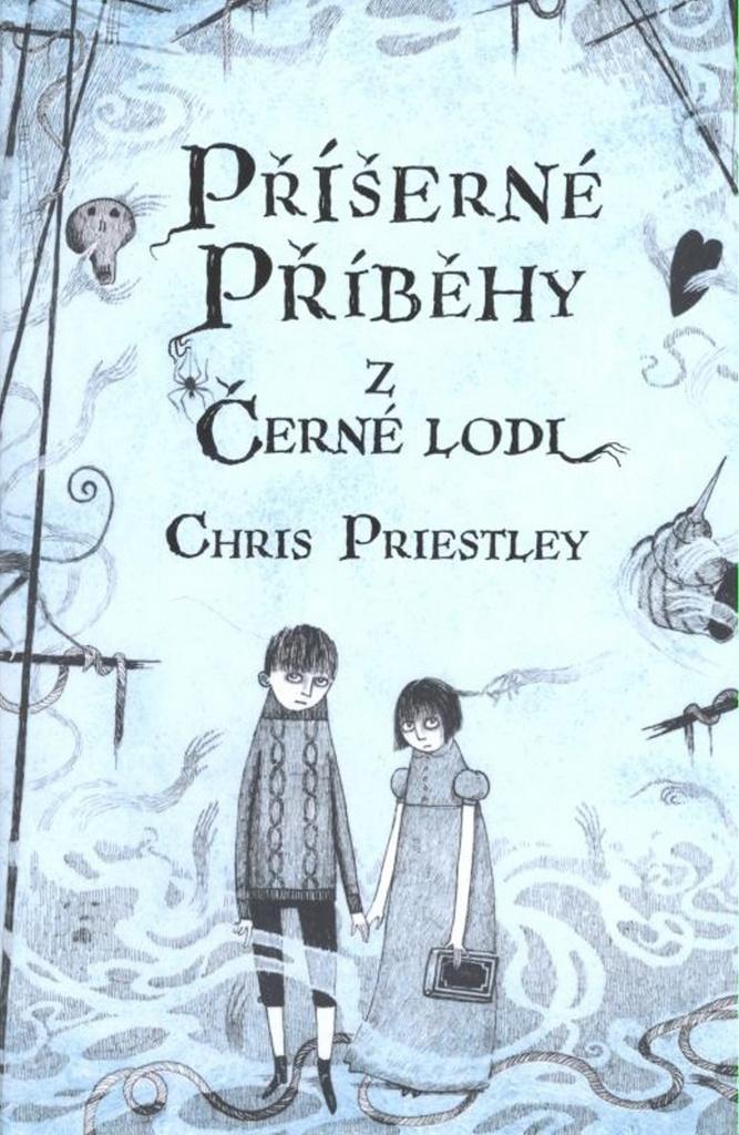 Příšerné příběhy z Černé lodi - Chris Priestley